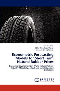 Aye A.K., Eddie C.F.C.A.Z.A.M. - Econometric Forecasting Models for Short Term Natural Rubber Prices