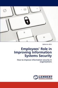 Employees' Role in Improving Information Systems Security