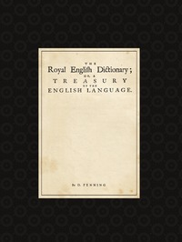 The Royal English Dictionary, or, A treasury of the english language, Daniel Fenning обложка-превью