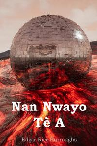 Nan Nwayo Tè A: At the Earth's Core, Haitian edition, Edgar Rice Burroughs обложка-превью