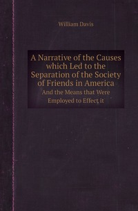 Книга под заказ: «A Narrative of the Causes which Led to the Separation of the Society of Friends in America»
