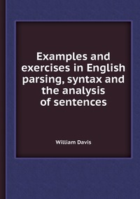 Книга под заказ: «Examples and exercises in English parsing, syntax and the analysis of sentences»