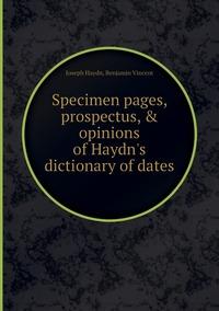 Specimen pages, prospectus, & opinions of Haydn's dictionary of dates, Joseph Haydn, Benjamin Vincent обложка-превью