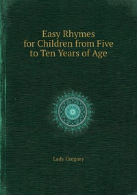 Easy Rhymes for Children from Five to Ten Years of Age, Lady обложка-превью