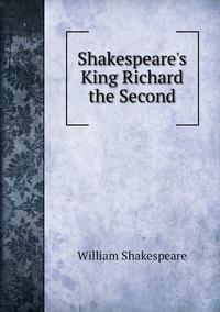 Shakespeare's King Richard the Second, Уильям Шекспир обложка-превью