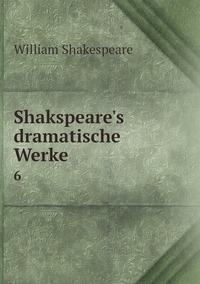 Shakspeare's dramatische Werke: 6, Уильям Шекспир обложка-превью