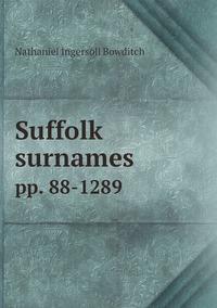 Suffolk surnames: pp. 88-1289, Nathaniel Ingersoll Bowditch обложка-превью
