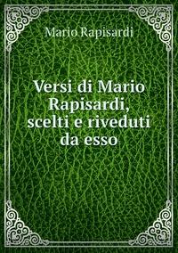 Versi di Mario Rapisardi, scelti e riveduti da esso, Mario Rapisardi обложка-превью