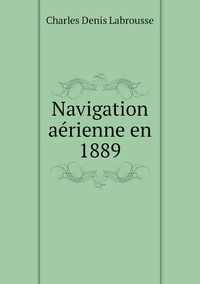 Книга под заказ: «Navigation aérienne en 1889»