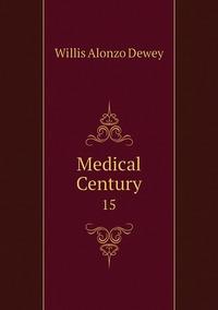 Medical Century: 15, Willis Alonzo Dewey обложка-превью