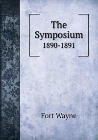 The Symposium: 1890-1891, Fort Wayne обложка-превью