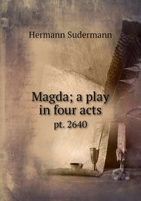 Magda; a play in four acts: pt. 2640, Sudermann Hermann обложка-превью