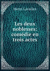 Книга под заказ: «Les deux noblesses: comédie en trois actes»