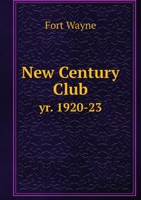New Century Club: yr. 1920-23, Fort Wayne обложка-превью