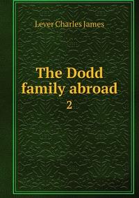 Книга под заказ: «The Dodd family abroad»