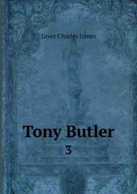 Tony Butler: 3, Lever Charles James обложка-превью