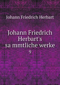 Johann Friedrich Herbart's sämmtliche werke: 9, Herbart Johann Friedrich обложка-превью
