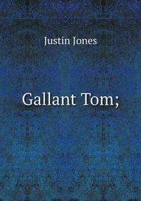 Gallant Tom;, Justin Jones обложка-превью