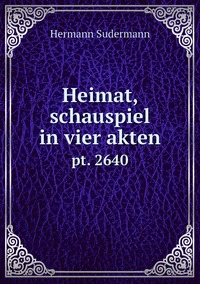 Heimat, schauspiel in vier akten: pt. 2640, Sudermann Hermann обложка-превью