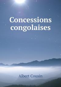 Concessions congolaises, Albert Cousin обложка-превью