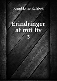 Erindringer af mit liv: 3, Knud Lyne Rahbek обложка-превью