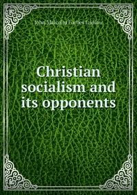Книга под заказ: «Christian socialism and its opponents»