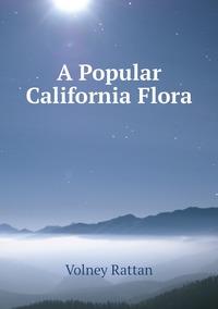 A Popular California Flora, Volney Rattan обложка-превью