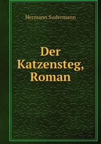 Der Katzensteg, Roman, Sudermann Hermann обложка-превью