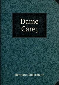 Dame Care;, Sudermann Hermann обложка-превью