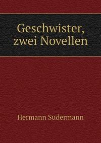 Geschwister, zwei Novellen, Sudermann Hermann обложка-превью