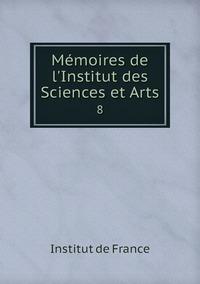 Книга под заказ: «Mémoires de l'Institut des Sciences et Arts»