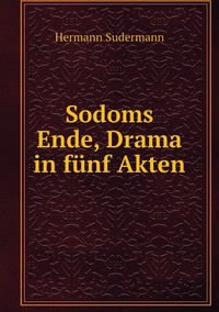 Sodoms Ende, Drama in fünf Akten, Sudermann Hermann обложка-превью