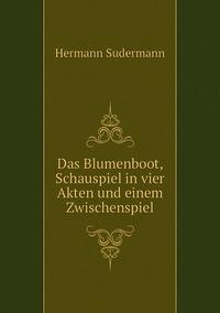 Das Blumenboot, Schauspiel in vier Akten und einem Zwischenspiel, Sudermann Hermann обложка-превью