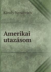 Книга под заказ: «Amerikai utazásom»
