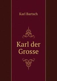 Книга под заказ: «Karl der Grosse»