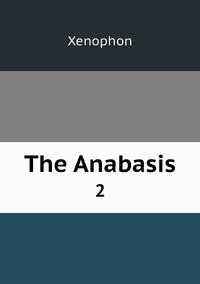 Книга под заказ: «The Anabasis»