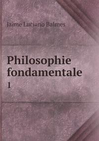 Книга под заказ: «Philosophie fondamentale»