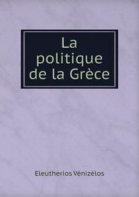 La politique de la Grèce, Eleutherios Venizelos обложка-превью