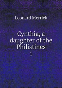Книга под заказ: «Cynthia, a daughter of the Philistines»