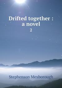 Книга под заказ: «Drifted together : a novel»