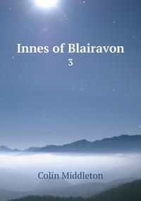 Книга под заказ: «Innes of Blairavon»
