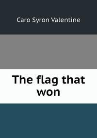 Книга под заказ: «The flag that won»