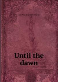 Книга под заказ: «Until the dawn»