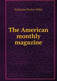 The American monthly magazine, Willis Nathaniel Parker обложка-превью
