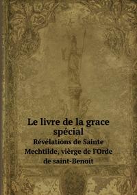 Книга под заказ: «Le livre de la grace spéciale»