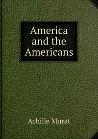 Книга под заказ: «America and the Americans»