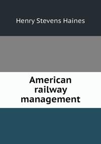 Книга под заказ: «American railway management»