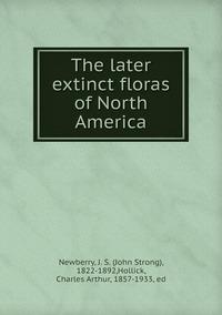 Книга под заказ: «The later extinct floras of North America»