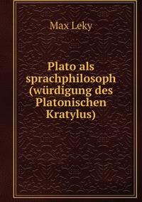 Книга под заказ: «Plato als sprachphilosoph (würdigung des Platonischen Kratylus)»