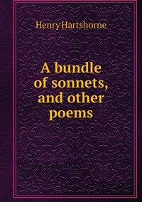 Книга под заказ: «A bundle of sonnets, and other poems»
